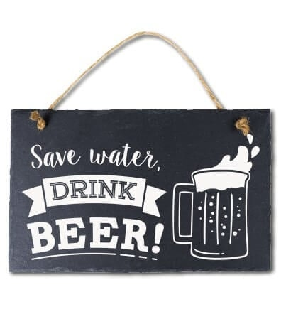 Leisteen Save water, drink beer!
