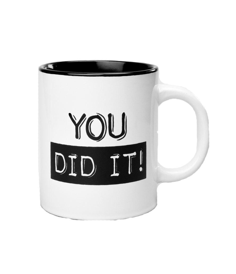 Black&White Mugs - You did it-White